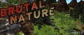 Brutal Nature version 0.33!