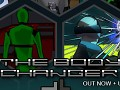 The Body Changer out now!
