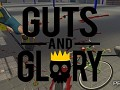 Guts and Glory Pre Alpha