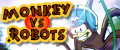 MONKEY VS ROBOTS AVAILABLE ON ANDROID!