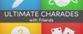 Ultimate Charades With Friends Released