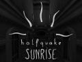 Halfquake Sunrise