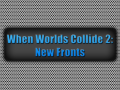 When Worlds Collide 2: New Fronts