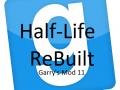 Garry's Mod 11 Half-Life ReBuilt