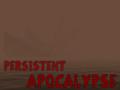 Persitent Apocalypse