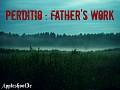 Perditio : My father's work
