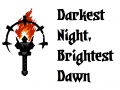 Darkest Night, Brightest Dawn