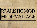 Realistic Mod: Medieval Age (UPDATE, IMPORTANT!)
