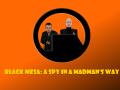 Black Mesa: A Spy In A Madman's Way