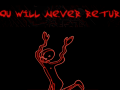 You will never return