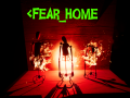 Fear_Home v1.0