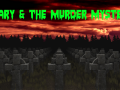 Mary & The Murder Mystery
