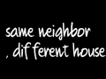 same neighbor, different house