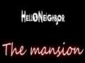 Hello Neighbor The Mansion