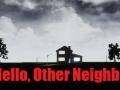 Hello, Other Neighbor!