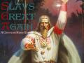 Make Slavs Great Again