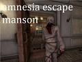 Amnesia escape manson