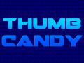 Thumb Candy