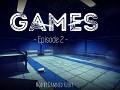 Games - Episode 2