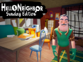Hello Neighbor Sunday Edition