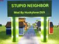 Stupid Neighbor
