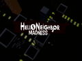 Hello Neighbor : Madness (CANCELLED)