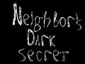 Neighbor's Dark Secret