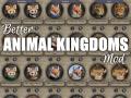 Better Animal Kingdoms Mod