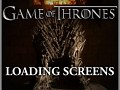 A Game of Thrones TV Loading Screens