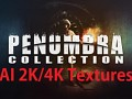 PENUMBRA: Collection AI Enhanced 2K/4K texture pack