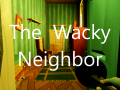 The Wacky Neighbor (DISCONTINUED)