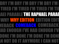 The Raphael Parable WHY EDITION COMEBACK