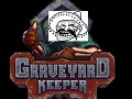 Graveyard Keeper v5.1 Cheat Player GAME COMPLETED