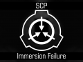 SCP - Immersion Failure