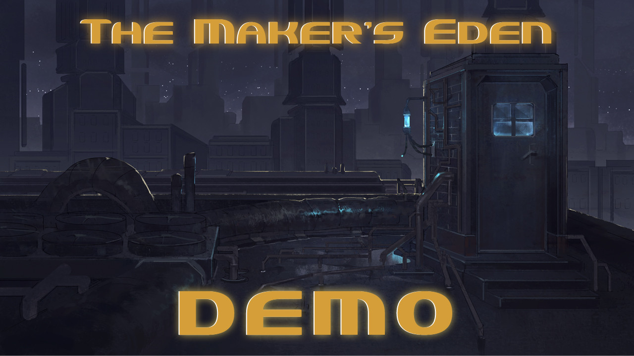 The Maker's Eden Demo