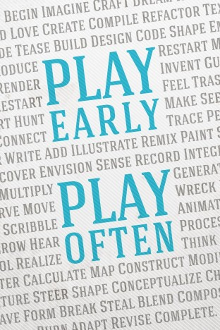 Play Early, Play Often - available in print