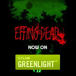 Support EFFING DEAD on STEAM GREENLIGHT