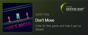 Support Don't Move on Steam Greenlight