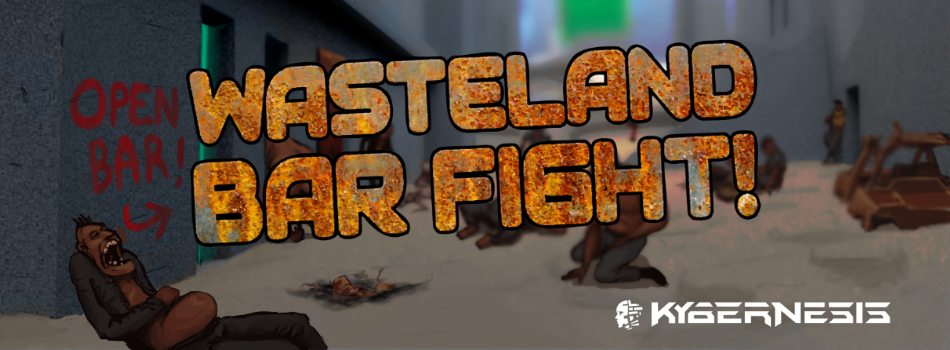 Get ready for WASTELAND BAR FIGHT!