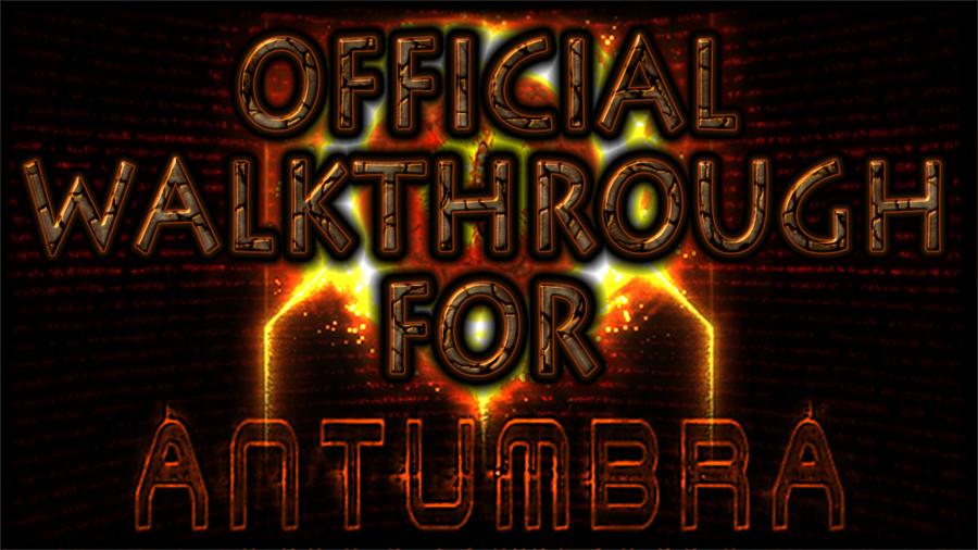 Antumbra Official Walkthrough