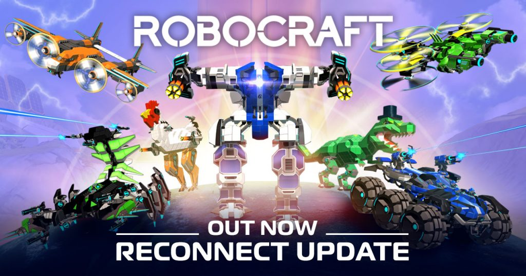 Reconnect Update - Now Live! news - Robocraft - Indie DB