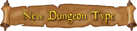 New Dungeon Type