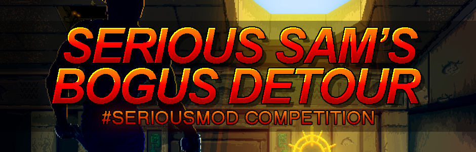 Serious Sam Bogus Detour #SERIOUSMOD Competition