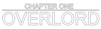Chapter One: Overlord