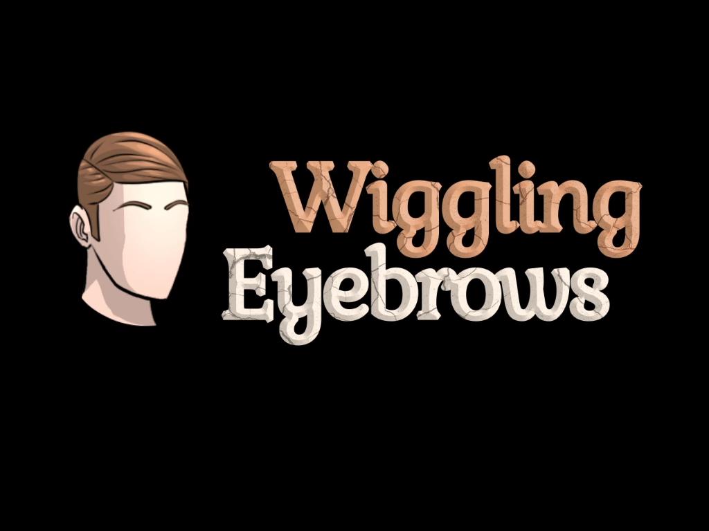 WigglingEyebrows
