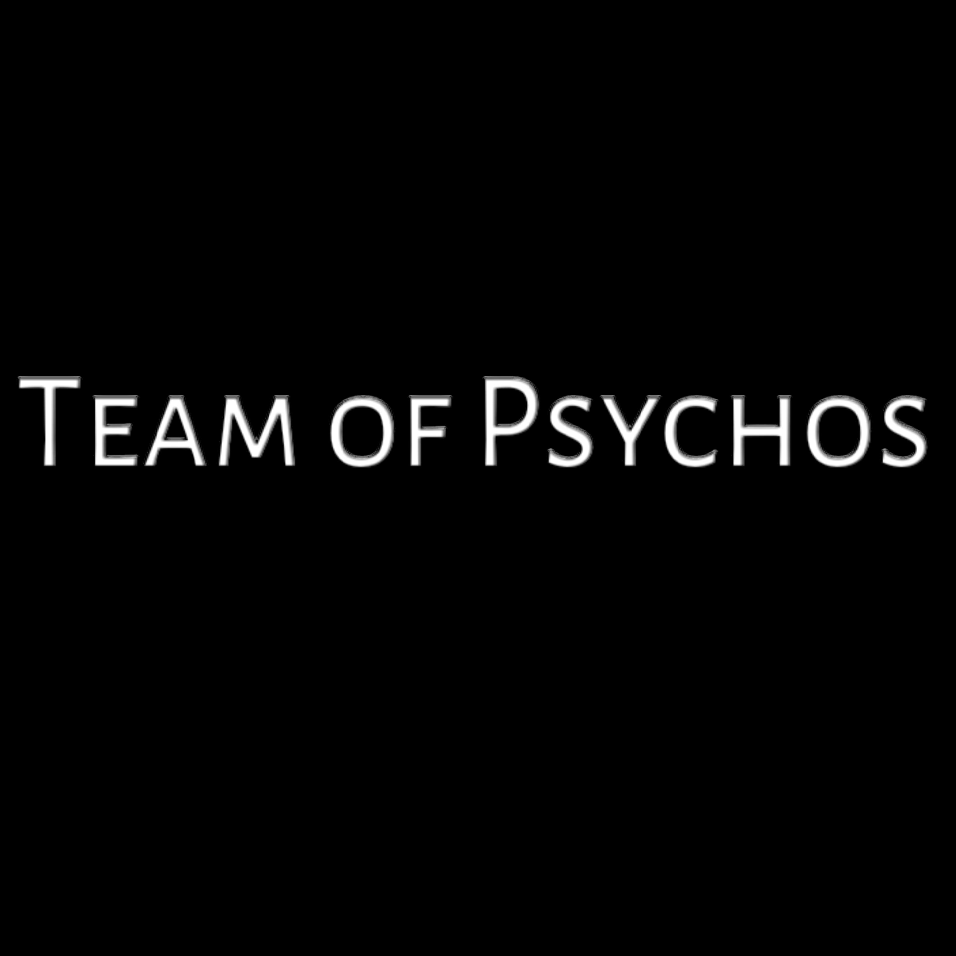 Team of Psychos