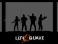 Left 4 Quake