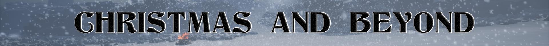 Christmas and Beyond