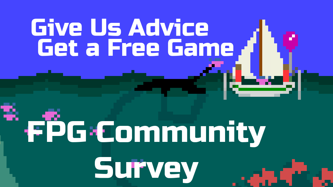 Give us advice, get a free game. FPG community survey.