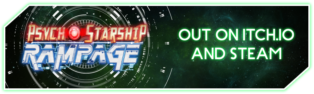 Psycho Starship Rampage is out!